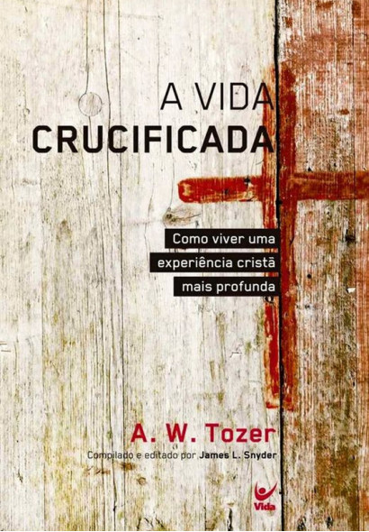 A Vida Crucificada